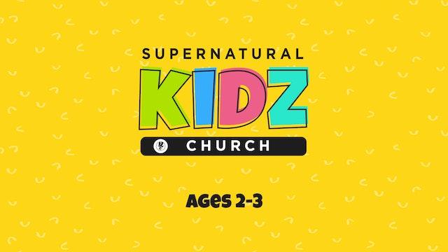 Supernatural Kidz Church Ages 2-3