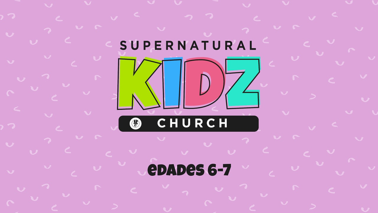 Supernatural Kidz Church Edades 6-7