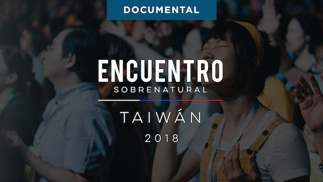 Encuentro Sobrenatural Taiwán 2018 Documental