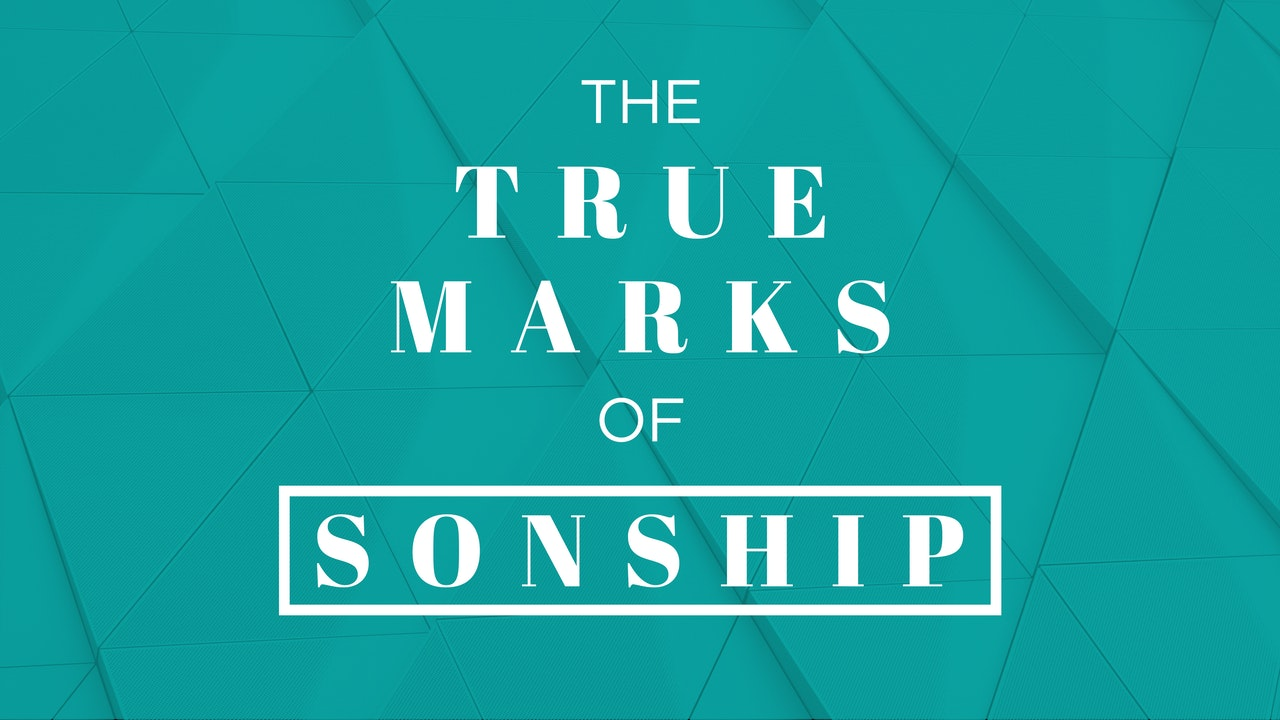 The True Marks of Sonship