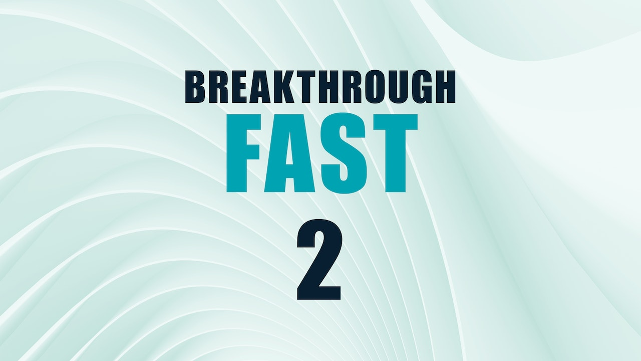 Breakthrough Fast 2