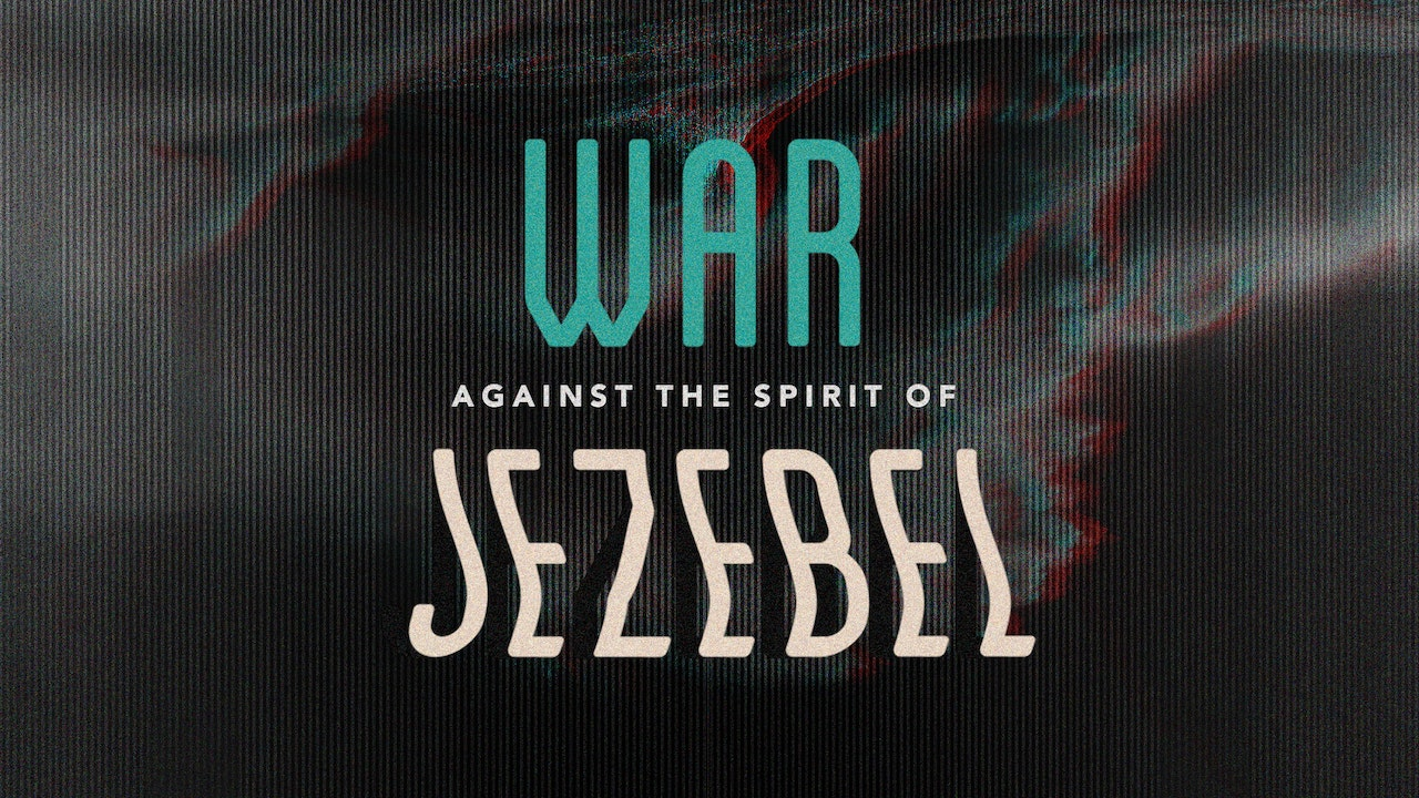 War Against the Spirit of Jezebel