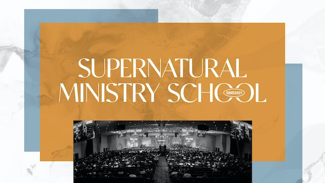 The Complete Supernatural Ministry School 2021