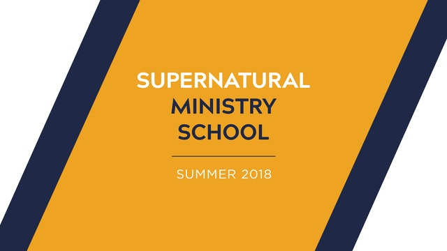 Supernatural Ministry School Summer 2018
