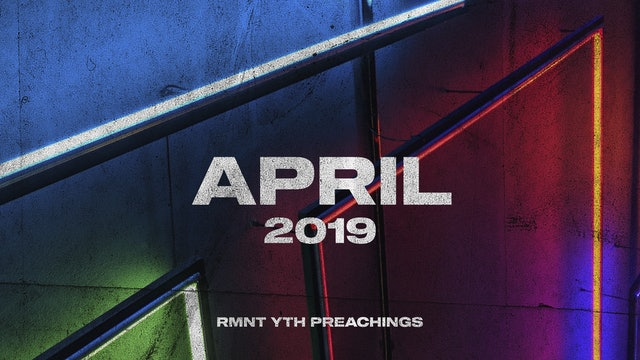April 2019 Youth Preachings