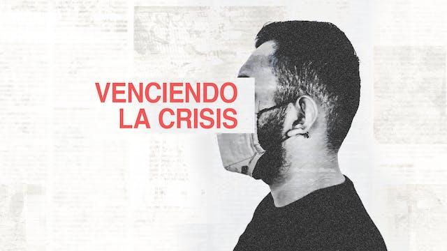 Venciendo La Crisis