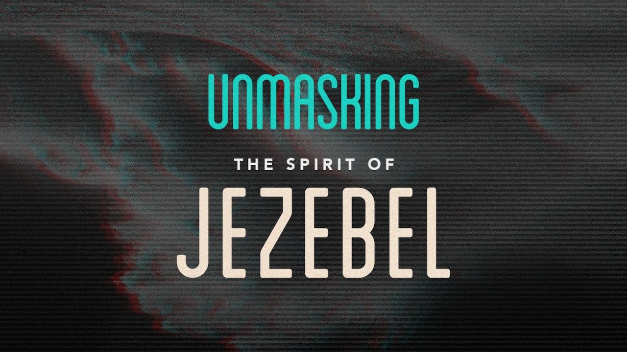 Unmasking The Spirit Of Jezebel
