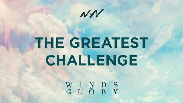 The Greatest Challenge