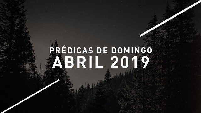 Abril 2019 Predicas