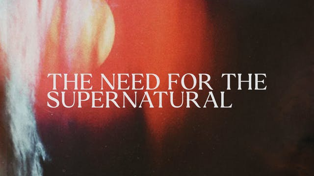 The need for the Supernatural