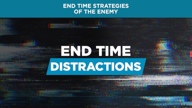End Time Distractions