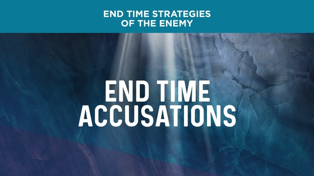 End Time Accusations of the Enemy