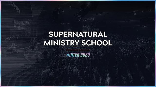 Supernatural Ministry School Winter 2020