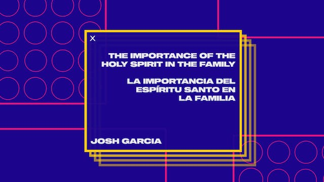 Session 1: The Importance Of The Holy Spirit In The Family