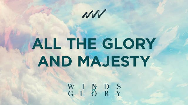 All the Glory and Majesty