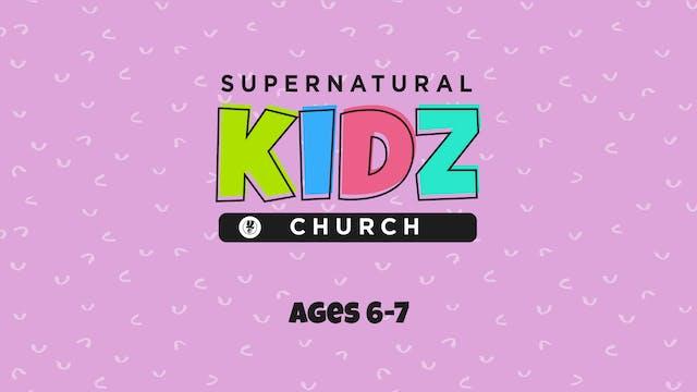 Supernatural Kidz Church Ages 6-7