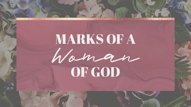 The Marks Of A Woman of God