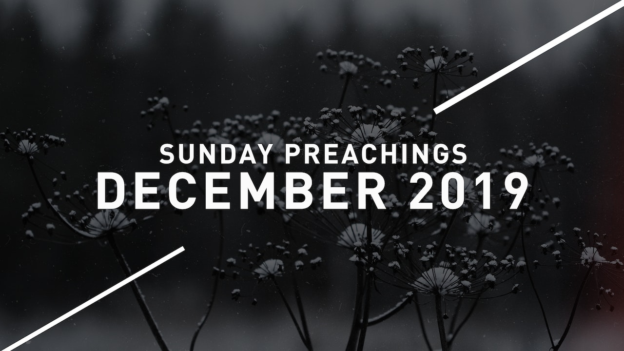 December 2019 Preachings