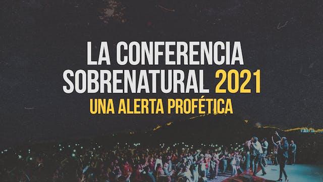 La Conferencia Sobrenatural 2021