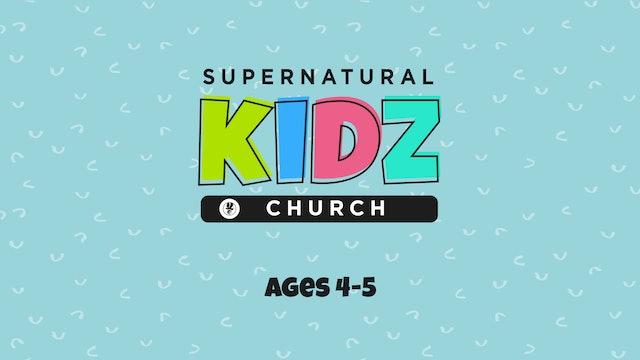 Supernatural Kidz Church Ages 4-5