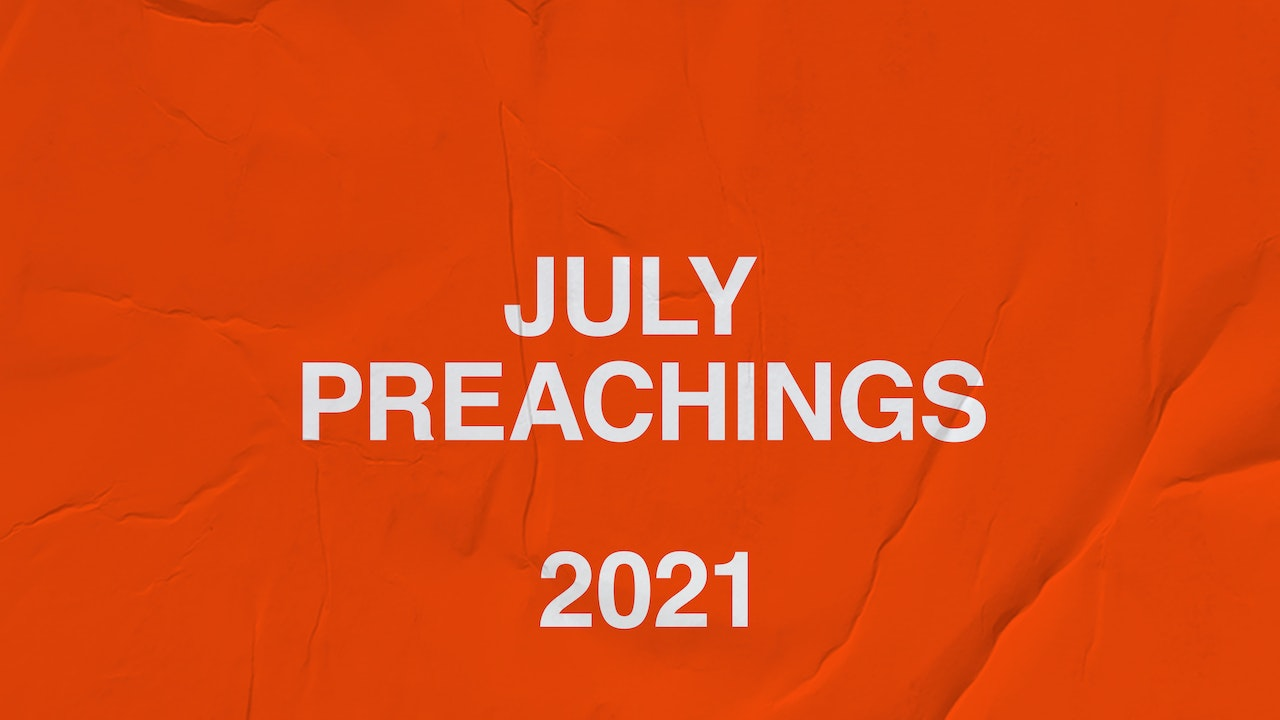 July 2021 Youth Preachings