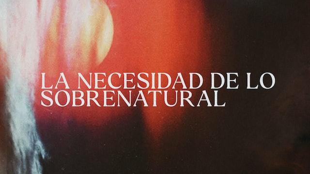 La necesidad de lo Sobrenatural