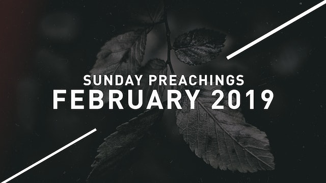 February 2019 Preachings