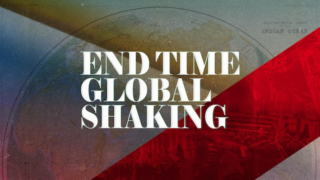 End Time Global Shaking