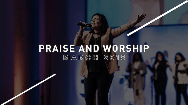 Praise and Worship March 2018