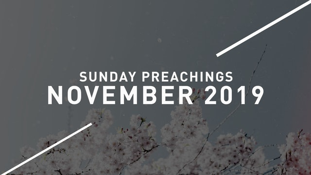 November 2019 Preachings