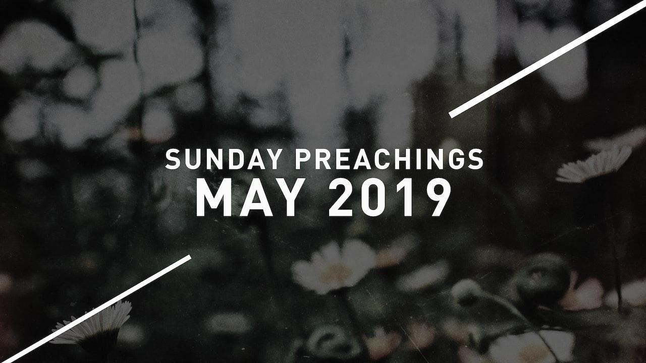 May 2019 Preachings