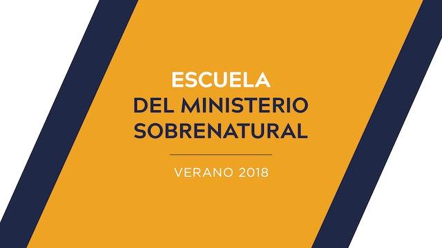Escuela del Ministerio Sobrenatural Verano 2018