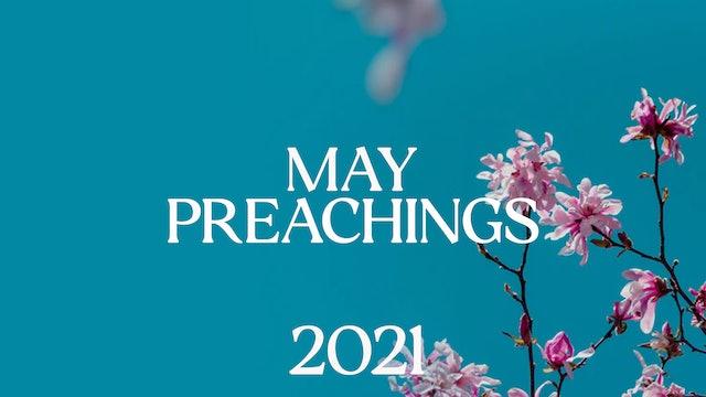 May 2021 Preachings