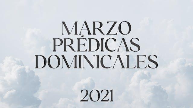 Marzo 2021 Predicas