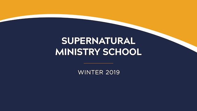 Supernatural Ministry School Winter 2019