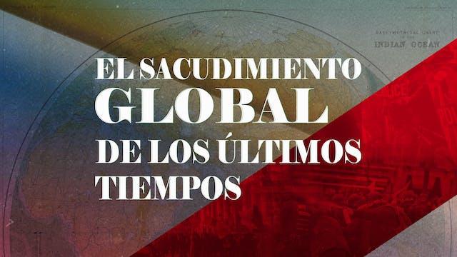 El Sacudimiento Global de los Ultimos Tiempos