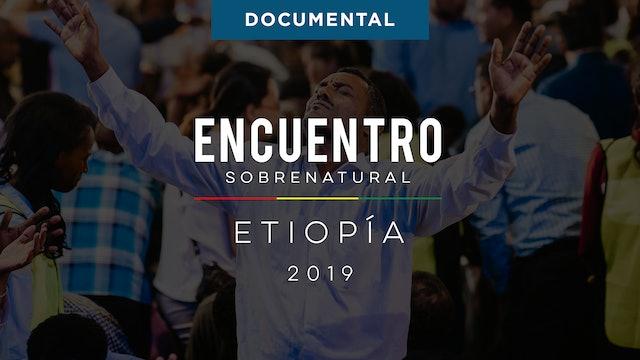 Encuentro Sobrenatural Etiopía 2019 Documental