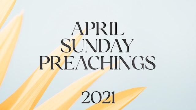 April 2021 Preachings