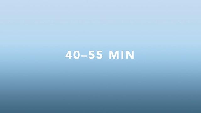 40-55 minutes