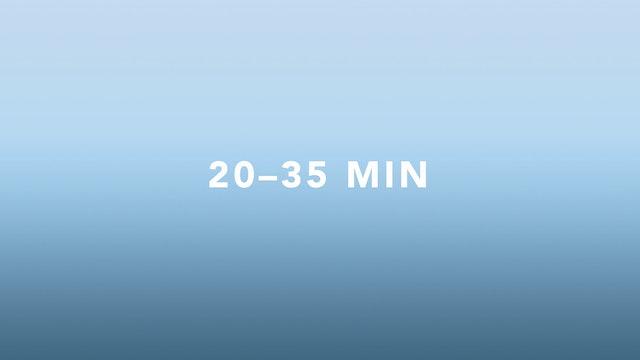 20-35 minutes