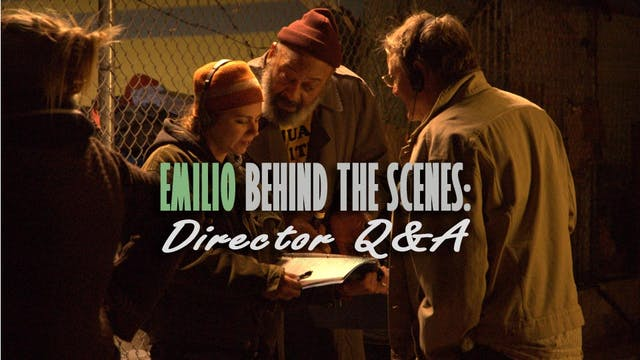 Emilio BEHIND THE SCENES: Director Q&A