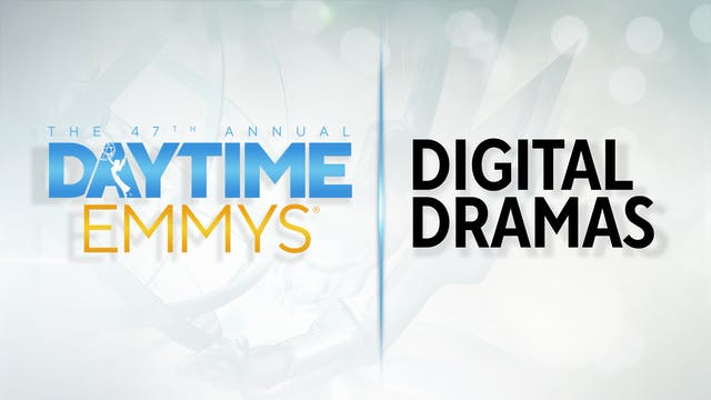 The Daytime Emmys®: Digital Dramas