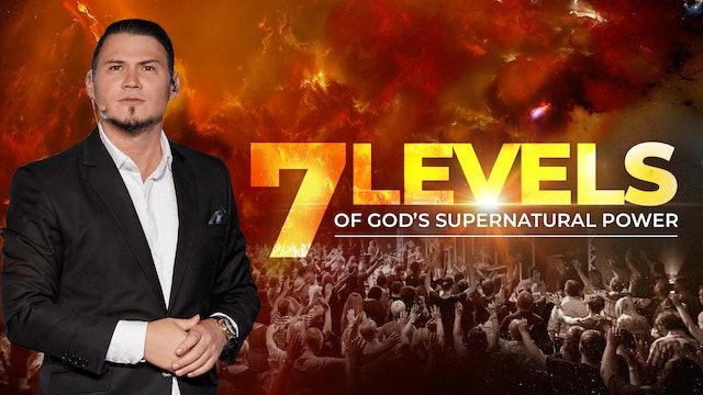 7 Levels Of God's Supernatural Power