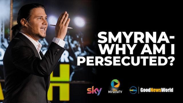 Smyrna - Why Am I Persecuted?