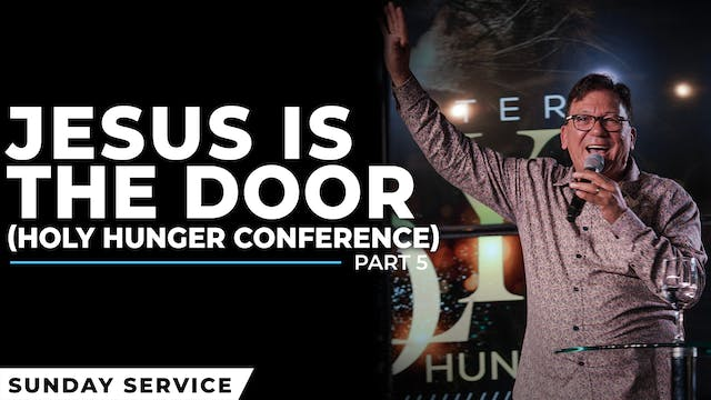 Jesus Is The Door | Holy Hunger Confe...