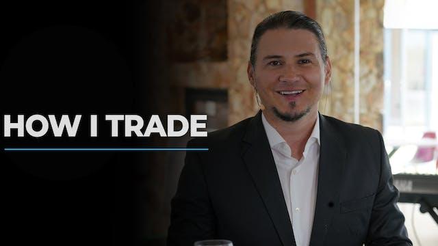 How I Trade