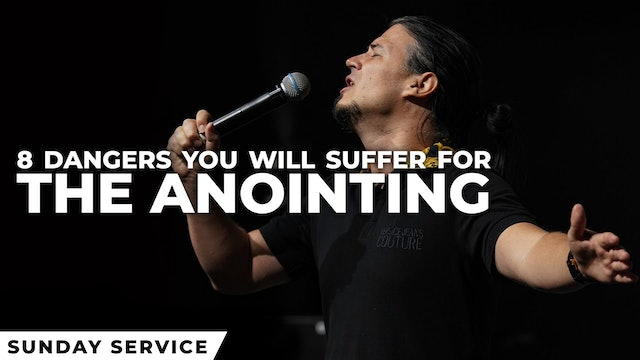 8 Dangers You will Suffer for The Anointing - Part 1
