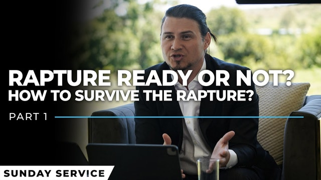 Rapture Ready or Not? - Part 1 | How To Survive The Rapture?