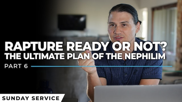 Rapture Ready Or Not Part 6 | The Ultimate Plan Of The Nephilim