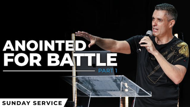 Anointed For Battle - Part 1